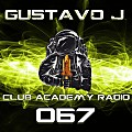 Gustavo J Presents: Club Academy Radio #067 (Best of April 2018)