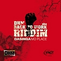 DASINGA - MO PLACE (BACK TO WORK RIDDIM) (Dancehall-Mania/Y-Not Productions) May 2013