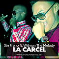 Sin Freno Ft Wilman The Melody- LA CARCEL- (CroniasDelGhetto) Studio R...