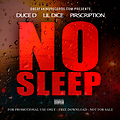 No Sleep - Duce D, Lil Dice, Pirscription (Promotional Use Only)