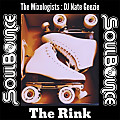 SoulBounce Presents The Mixologists - DJ Nate Geezie - The Rink