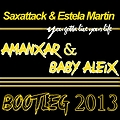 Saxattack - You Gotta Live Your Life (Amanxar Bootleg 2013)