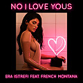 Era Istrefi Ft. French Montana - No I Love Yous [iTunes]