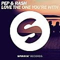 Pep & Rash - Love The One You're With (Extended Mix)