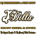 ROOT BEER & SOUR - THE DILLA EDITION