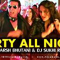 Party All Night-Desi tadka Mix- Dj Harsh Bhutani & Dj Sukhi - www.djsbuzz.in