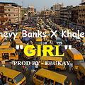 Shevy banks ft Khaleb - Girl mp3