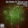 Be Water {Feat. Bruce Lee}
