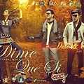 DIME QUE SI-Dude & Yalvin Los Famosos Sangre Mexicana 3 Produced MT Records and Mr.J Franck- ipauta-fp Family-combomx