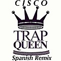 El Cisco - Trap Queen (Spanish Remix)
