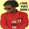 Yob dema Yob (Foam Party Riddm)