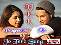 JO TERE SANG (BLOOD MONEY) Progressive mix DJ KK