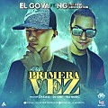 El Gova Ft. NG The New Generation - Primera Vez (Prod. By Chalko, DJ Omi, P&J Music) (R.A.C)