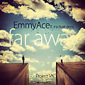 Far Away ft Michael Demi (Prod By EmmyACE)