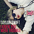 I Knew You were Trouble  @MixMeUpDJSwayd Blend