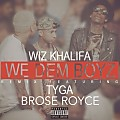 We Dem Boyz (ft. Tyga & Brose Royce)