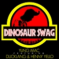 Dinosaur Swag (Clean) Ft. DuckLang & Henny Yello