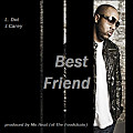 Best Friend (Feat. J. Carey)(Produced by Mo Heat of The Foodchain)(Dirty)