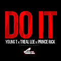 Young T ft. Treal Lee & Prince Rick - Do It (Prod. by 2Much) (Dirty)