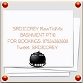 SIRDJCOREY RawTidMix PT.10 UNTRACKED for booking 07534383808