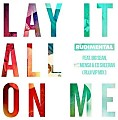 Rudimental – Lay It All On Me (ft. Ed Sheeran, Big Sean & Vic Mensa) [Remix]