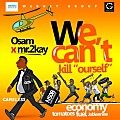 Osam x Mr 2kay - We Can't Kill Ourself