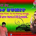 Haye Mera Dil_(HONEY SINGH) [DJ SUMIT]