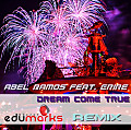 Dream Come True (DJ Edu Marks Remix)