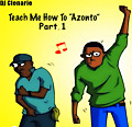 Teach Me How To Azonto Part.1