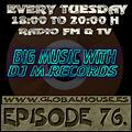 Big Music With DJ M.Records /Episode 76. On Global House Radio