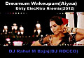 Dreamum Wakeupum(AIYAA)(The Dirty ElecKtro Mix)2012-DJ Rahul M Bajaj(DJ ROCCO's Remix)