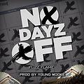 No Dayz Off [Prod. By Young Mooke]