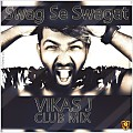 Swag Se Swagat - Vikas J Club Remix