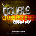 DOUBLE OVERTIME RIDDIM MIX