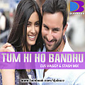 Tum Hi Ho Bandhu (Cocktail) By DJs Vaggy & Stash Mix- www .djsbuzz.blogspot