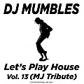 Let's Play House vol 13 (Michael Jackson Tribute)