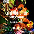 AFRO ADDICTION MIXTAPE BY DJ G-TOWN