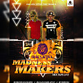 MADNESS MAKERS MIXTAPE LIVE BY ONE LEVEL SOUND CREW
