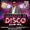 Tamanche Pe Disco - Club Mix - Zestty - www.djsbuzz.in