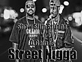ShowSlimStunna - Street Nigga Feat D.Gaines of Collabo Records