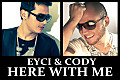 Eyci & Cody - Here With Me (Original Version)