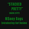 M$ney Bags (feat Sef Kasino) - Stack Pretty