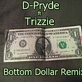 Bottom Dollar Remix (ft D-Pryde)