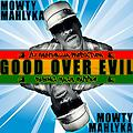 DJ Rasfimillia & Mowty Mahlyka - Good Over Evil