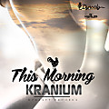 Kranium - This Morning - Dynasty Records - 2014