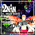 I'm In Love Witcha ft. JRUM Beats, MECCA