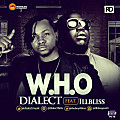 Dialect - Who ft. ILLbliss