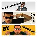 Pa Que Tu Me Saluda (House Mix By @WillyBling)