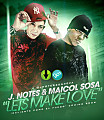 J Notes & Maicol Sosa - Lets Make Love