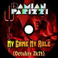 Damian Parizzi - My Game My Rules (Octubre 2k14)